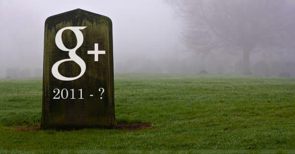 Is Google Plus Dead